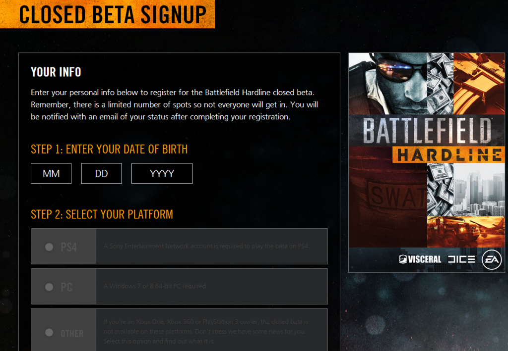 Battlefield: Hardline beta registration was launched during EA's press conference on Monday. Chaos immediately ensued and all of the initial allocation of slots were filled within the first hour.